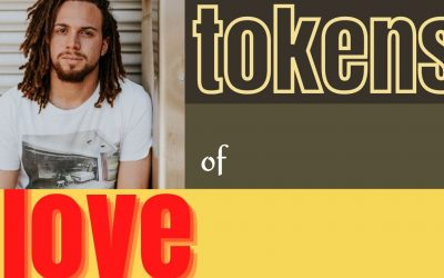 Tokens of Love Never Get Lost